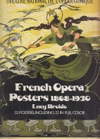 Broido, Lucy : French Opera Posters, 1868-1930 - 53 posters, Including 32 in Full Color