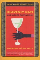 McCall Smith, Alexander : Heavenly Date and Other Flirtations