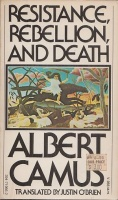 Camus, Albert : Resistance, Rebellion, and Death