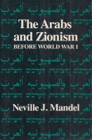 Mandel, Neville : The Arabs and Zionism before World War I