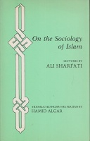 Shari'ati, Ali : On the Sociology of Islam