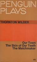 Wilder, Thornton : Our Town; The Skin of Our Teeth;  The Matchmaker