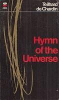 de Chardin, P. Teilhard : Hymns of the Universe