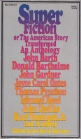 Bellamy, Joe David  (Ed.) : Superfiction - or The American Story Transformed an Anthology