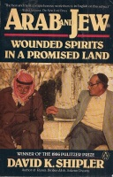Shipler, David K. : Arab And Jew - Wounded Spirits in a Promised Land