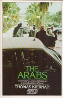 Kiernan, Thomas : Arabs - Their History, Aims and Challeng to the Industrialized World