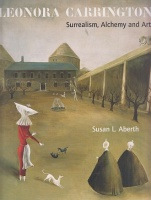 Aberth, Susan L. : Leonora Carrington - Surrealism, Alchemy and Art