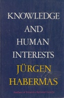 Habermas, Jurgens : Knowledge and Human Interests