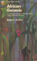 Ardrey, Robert : African Genesis - A Personal Investigation into the Animal Origins and Nature of Man