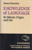 Chomsky, Noam : Knowledge of Language - Its Nature, Origin, and Use