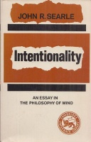 Searle, John R. : John Searle. Intentionality - An Essay in the philosophy of Mind