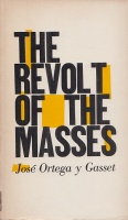 Gasset, Jose Ortega y : The Revolt of the Masses