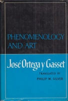 Ortega Y Gasset, Jose : Phenomenology and Art
