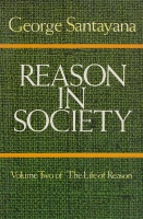 Santayana, George : Reason in Society - Volume Two of