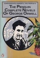 Orwell, George : The Penguin Complete Novels of George Orwell