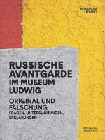 Kersting, Rita - Petra Mandt (Hrsg./Ed.) : Russische Avantgarde in Museum Ludwig - Original und Fälschung. Fragen, Untersuchungen, Erklärungen / Russian Avant-Garde in the Museum Ludwig - Original and Fake. Questions, Research, Explanations