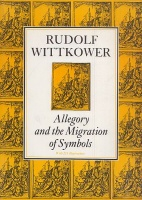Wittkower, Rudolf : Allegory and the Migration of Symbols