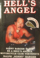 Sonny Barger – Keith Zimmermann – Kent Zimmermann : Hell's Angel -  Sonny Barger élete és a Hell's Angels Motorcycle Club története