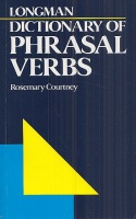 Courtney, Rosemary : Longman Dictionary of Phrasal Verbs
