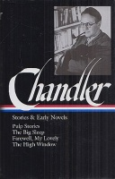 Chandler, Raymond : Stories and Early Novels - Pulp Stories / The Big Sleep / Farewell, My Lovely / The High Window