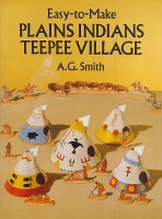Smith, A.G. : Plains Indians Teepee Village - Easy-to-Make