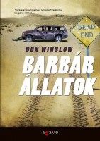 Winslow, Don : Barbár állatok