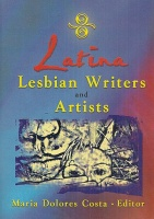 Costa, Maria Dolores : Latina Lesbian Writers and Artists