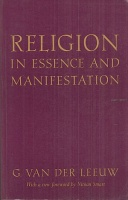 Van Der Leeuw, Gerardus : Religion in Essence and Manifestation