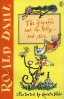 Dahl, Roald : The Giraffe and the Pelly and Me