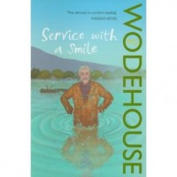 Wodehouse, P. G.  : Service With a Smile