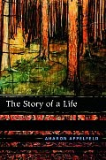 Aharon Appelfeld : The Story of a Life