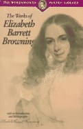 Browning, Elizabeth Barrett  : The works of Elizabeth Barrett Browning