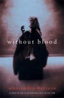 Baricco, Alessandro : Without blood
