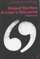 Barthes, Roland  : A Lover's Discourse - Fragments