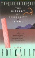 Foucault, Michel  : The Care of the Self - The History of Sexuality - Vol. 3.