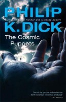 Dick, Philip K. : The Cosmic Puppets