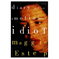 Estep, Maggie  : Diary of an emotional idiot