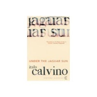 Calvino, Italo : Under The Jaguar Sun
