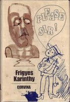 Karinthy Frigyes : Please sir!