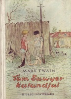 Mark Twain : Tom Sawyer kalandjai