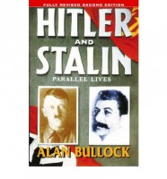 Bullock, Alan  : Hitler and Stalin: Parallel Lives