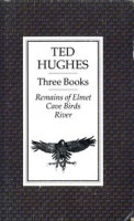 Hughes, Ted : Three Books - Remains of Elmet - Cave Birds - River