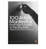 Danchev, Alex : 100 Artists' Manifestos: From the Futurists to the Stuckists