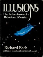 Bach, Richard : Illusions - The Adventures of a Reluctant Messiah