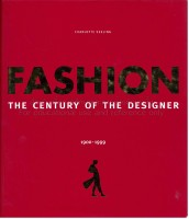 Seeling, Charlotte : Fashion - The Century of the Designer, 1900-1999