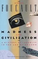 Foucault, Michel : Madness and Civilization: A History of Insanity in the Age of Reason