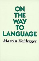 Heidegger, Martin  : On the Way to Language