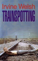 Welsh, Irvine : Trainspotting
