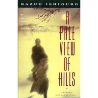 Kazuo Ishiguro : A Pale View of Hills