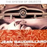 Baudrillard, Jean  : The System of Objects